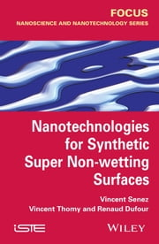 Nanotechnologies for Synthetic Super Non-wetting Surfaces ebook by Vincent Senez,Vincent Thomy,Renaud Dufour