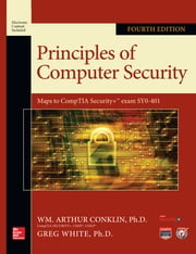 Principles of Computer Security, Fourth Edition ebook by Wm. Arthur Conklin,Greg White,Chuck Cothren,Roger Davis,Dwayne Williams