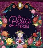 La Bella y la Bestia ebook by Varios autores