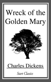 Wreck of the Golden Mary ebook by Charles Dickens