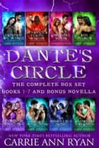 The Complete Dante's Circle Box Set ebook by Carrie Ann Ryan
