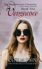 Vengeance (Book 2 of The Meadowsweet Chronicles) ebook by Katie M John