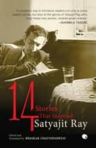 14 : Stories That Inspired Satyajit Ray eBook by Bhaskar Chattopadhyay