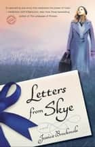 Letters from Skye - A Novel ebook by Jessica Brockmole