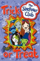 Trick or Treat (The Sleepover Club) ebook by