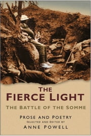 Fierce Light - The Battle of the Somme ebook by Robert Powell