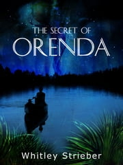The Secret of Orenda ebook by Whitley Strieber