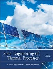 Solar Engineering of Thermal Processes ebook by John A. Duffie,William A. Beckman