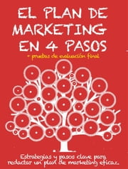 EL PLAN DE MARKETING EN 4 PASOS. Estrategias y pasos clave para redactar un plan de marketing eficaz. 電子書籍 by Stefano Calicchio