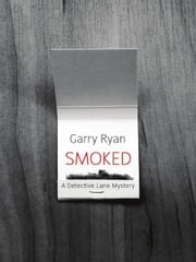 Smoked ebook by Garry Ryan