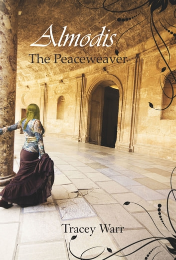 Almodis - The Peaceweaver ebook by Tracey Warr
