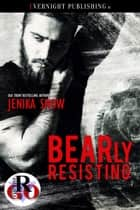 BEARly Resisting ebook by