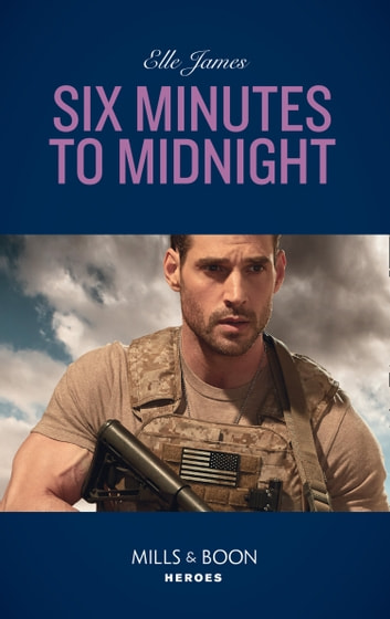 Six Minutes To Midnight (Mills & Boon Heroes) (Mission: Six, Book 6) 電子書 by Elle James