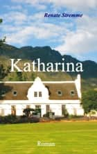 Katharina ebook by Renate Stremme