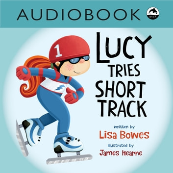 Lucy Tries Short Track audiobook by Lisa Bowes