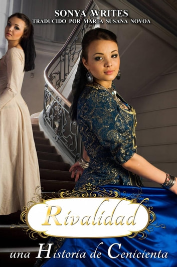 Rivalidad - una Historia de Cenicienta ebook by Sonya Writes