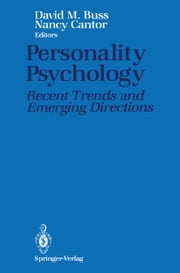 Personality Psychology - Recent Trends and Emerging Directions ebook by David M. Buss,Nancy Cantor