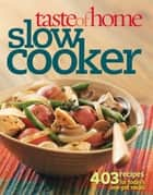 Taste of Home: Slow Cooker ebook by Taste Of Home