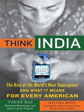 Think India - The Rise of the World's Next Great Power and What It Means for Every American ebook by Vinay Rai,William Simon