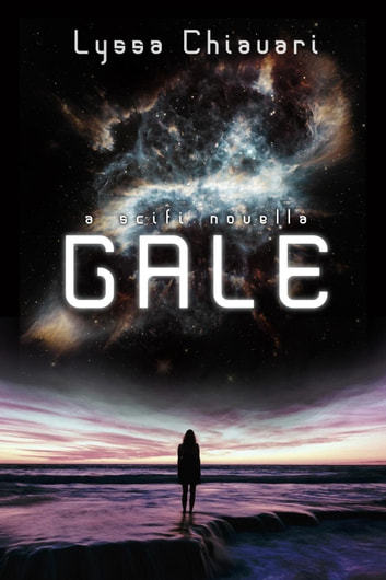 Gale: A Sci-fi Novella ebook by Lyssa Chiavari