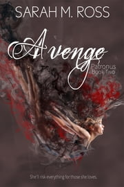 Avenge: The Patronus Book 2 ebook by Sarah M. Ross