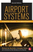 Airport Systems, Second Edition ebook by Richard de Neufville,Amedeo Odoni,Peter Belobaba,Tom Reynolds