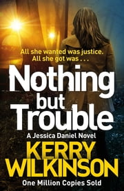 Nothing but Trouble ebook by Kerry Wilkinson