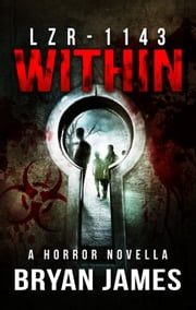 LZR-1143: Within (A Zombie Novella) ebook by Bryan James