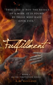 Fulfillment - (Book 3 in The Temptation Series) ebook by K.M. Golland