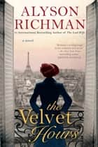 The Velvet Hours ebook by Alyson Richman