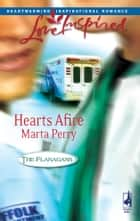 Hearts Afire ebook by Marta Perry