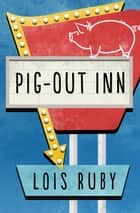 Pig-Out Inn ebook by Lois Ruby