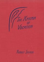 The Karma of Vocation ebook by Rudolf Steiner