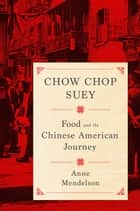 Chow Chop Suey ebook by Anne Mendelson
