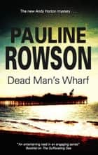 Dead Man's Wharf ebook by Pauline Rowson