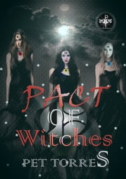 Pact of Witches ( Pact of Witches,#1) ebook by Pet TorreS