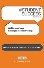 #STUDENT SUCCESS tweet Book01 ebook by Marie B. Highby, Julia C. Schmitt