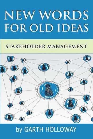 Stakeholder Management ebook by Garth Holloway
