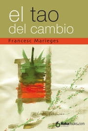 El Tao del Cambio ebook by Francesc Marieges