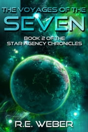The Voyages Of The Seven ebook by R.E Weber