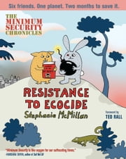 The Minimum Security Chronicles - Resistance to Ecocide ebook by Stephanie McMillan