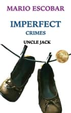 Uncle Jack ebook by Mario Escobar