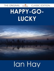 Happy-go-lucky - The Original Classic Edition ebook by Ian Hay