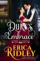 The Duke's Embrace - A Regency Christmas Romance ebook by Erica Ridley