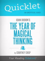 Quicklet on The Year of Magical Thinking by Joan Didion ebook by Courtney Crisp