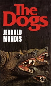 The Dogs ebook by Jerrold Mundis