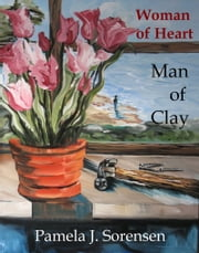 Woman of Heart Man of Clay ebook by Pamela Jane Sorensen