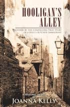 Hooligan'S Alley - Inspired by the Compelling True Story of a Hell'S Kitchen Immigrant e-bog by Joanna Kelly