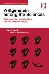 Wittgenstein among the Sciences - Wittgensteinian Investigations into the 'Scientific Method' ebook by Mr Simon Summers,Dr Rupert Read,Dr Phil Hutchinson
