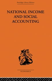 National Income and Social Accounting ebook by Ronald Cooper,Profesor Harold C Edey,Harold C. Edey,Professor Sir Alan T Peacock,Alan T. Peacock